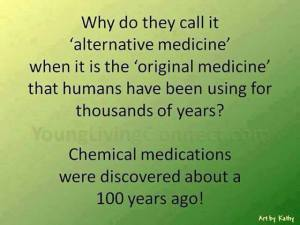 Original Medicine humans have been using for thousands of years